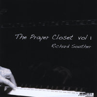 The Prayer Closet Vol 1 — Richard Souther