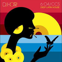 6:04/CCS Deep Latin House — DJ Hor