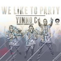 We Like to Party — Yinno-C