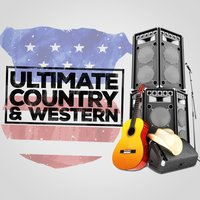 Ultimate Country and Western — Country Music All-Stars, Country And Western, Country And Western|Country Music|Country Music All-Stars