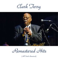 Remastered Hits — Clark Terry