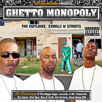 Get Low Records Presents Ghetto Monopoly — Outlawz, Skrillz and Streets