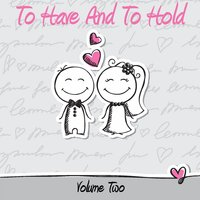 To Have and to Hold, Vol. 2 — It's a Cover Up
