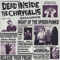 Night of the Spider Punks — Dead Inside the Chrysalis
