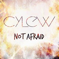 Not Afraid — Cylew