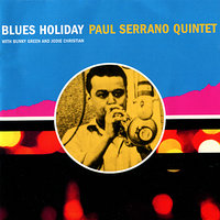 Blues Holiday — Bunky Green, Jodie Christian, Paul Serrano Quintet
