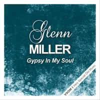 Gypsy In My Soul — Glenn Miller