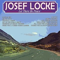 Let There Be Peace — Josef Locke