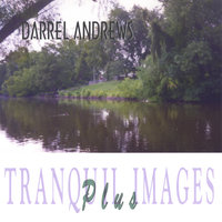 Tranquil Images Plus — Darrel Andrews