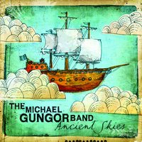 Ancient Skies — The Michael Gungor Band