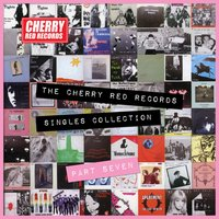 The Cherry Red Records Singles Collection - Part 7 — сборник