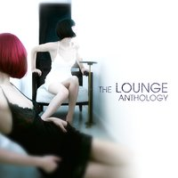 The Lounge Anthology — сборник