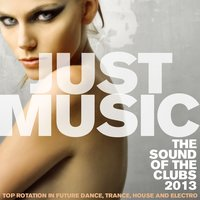 Just Music 2013 the Sound of the Clubs — сборник