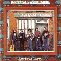 Camphouse Ballads — Mick Murphy, Jimmy Crowley, Johnny Murphy, Eoin Ó Riabhaigh, Christy Twomey, Jimmy Crowley & Stockers Lodge