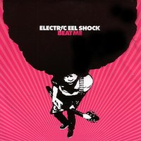 Beat Me — Electric Eel Shock