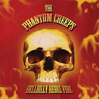 Hellbilly Rebel Fire — The Phantom Creeps