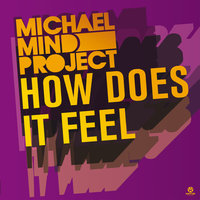How Does It Feel — Michael Mind Project