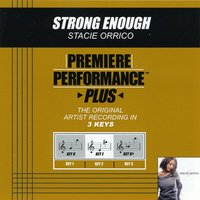 Strong Enough (Premiere Performance Plus Track) — Stacie Orrico