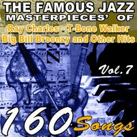 The Famous Blues Masterpieces' of Ray Charles, T-Bone Walker, Big Bill Broonzy and Other Hits, Vol.7 — сборник