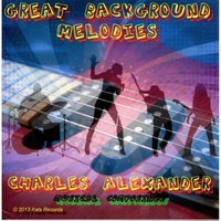 Great Background Melodies — Charles Alexander