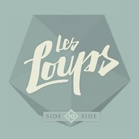 Side to Side — Les Loups