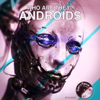 Androids — Who are they