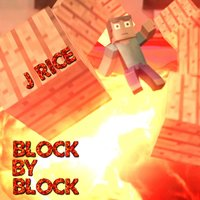 Block by Block — J Rice