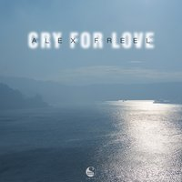 Cry for Love — Alex Freel
