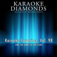 Karaoke Diamonds: Karaoke Favorites, Vol. 98 — Karaoke Diamonds