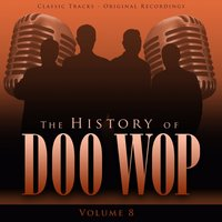 The History of Doo Wop, Vol. 8 (50 Unforgettable Doo Wop Tracks) — The Chantels