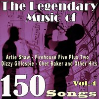 The Legendary Music of Artie Shaw, Firehouse Five plus Two, Dizzy Gillespie, Chet Baker and Other Hits, Vol. 4 — Джордж Гершвин