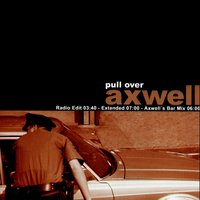 Pull Over — Axwell