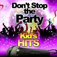 Kid's Hits - Don't Stop the Party — Party Kid's DJ