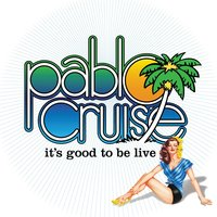 It's Good to Be Live — Pablo Cruise