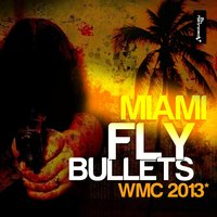 Miami Fly Bullets — сборник