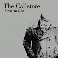 Save No One — The Callstore