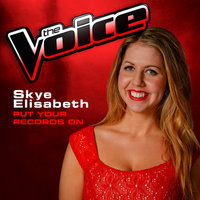 Put Your Records On — Skye Elisabeth