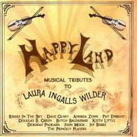 Happy Land - Musical Tributes to Laura Ingalls Wilder — сборник