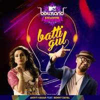 Batti Gul - Single — Benny Dayal, Akriti Kakar