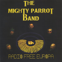 Radio Free Europa — The Mighty Parrot Band