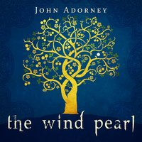 The Wind Pearl — John Adorney