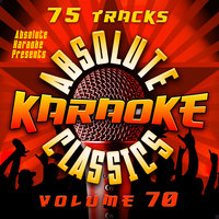 Absolute Karaoke Presents - Absolute Karaoke Classics Vol. 70 — Absolute Karaoke
