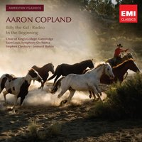 American Classics: Aaron Copland; Billy the Kid; Rodeo; In the Beginning — Аарон Копленд