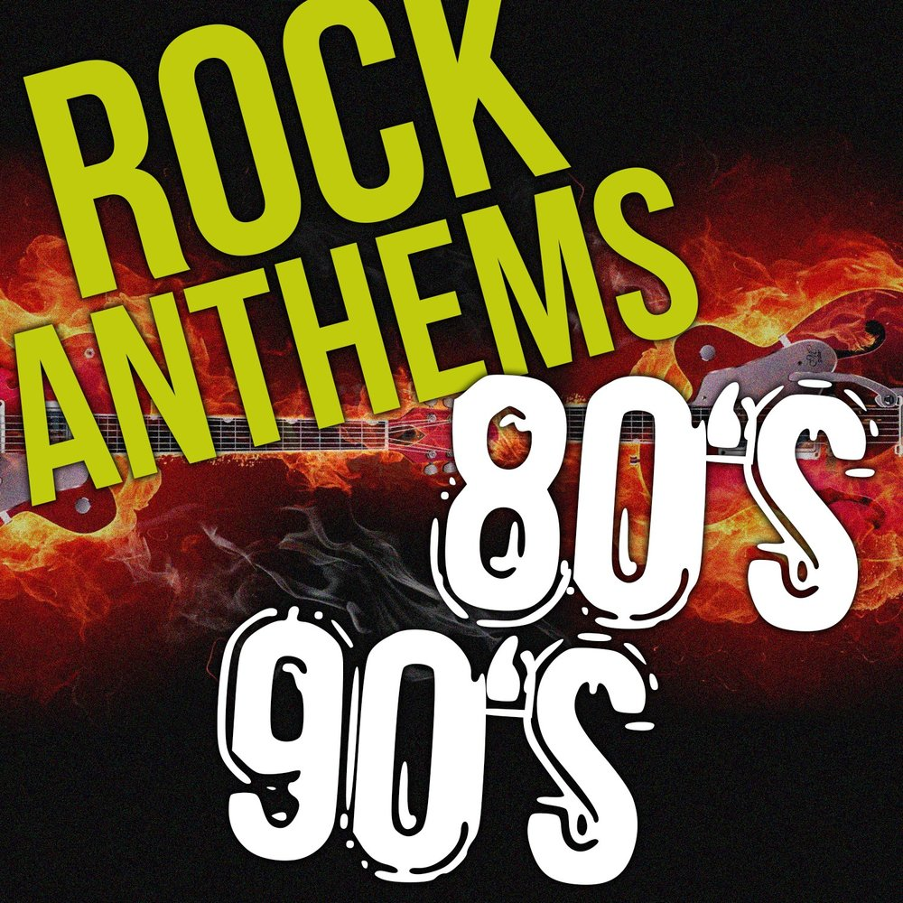 Rock anthems 80s 90s music hits the best rock songs of for Classic house hits 90 s