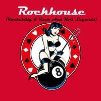 Rockhouse (Rockabilly & Rock and Roll Legends) — сборник