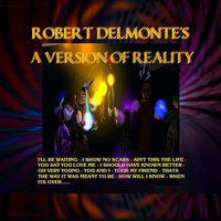 A Version of Reality — Robert Delmonte