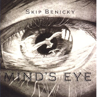 Mind's Eye — Skip Benicky