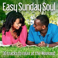 Easy Sunday Soul: 30 Tracks to Relax At the Weekend — сборник