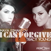 I Can Forgive (feat. Maya Simantov) — Maya Simantov, Tracy Young