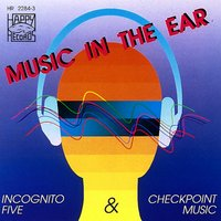 Music in the Ear — Incognito Five, Checkpoint Music